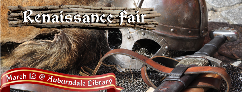 Renaissance Fair. March 12. Auburndale Library